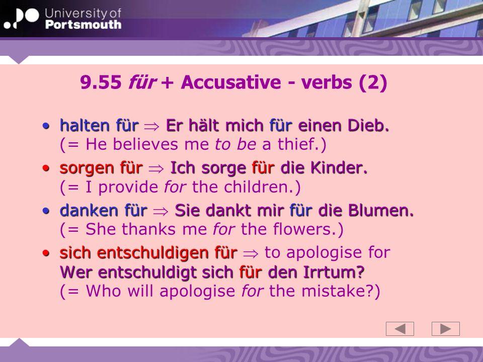 9.55 für + Accusative - verbs (2) halten für Er hält mich für einen Dieb.halten für Er hält mich für einen Dieb.