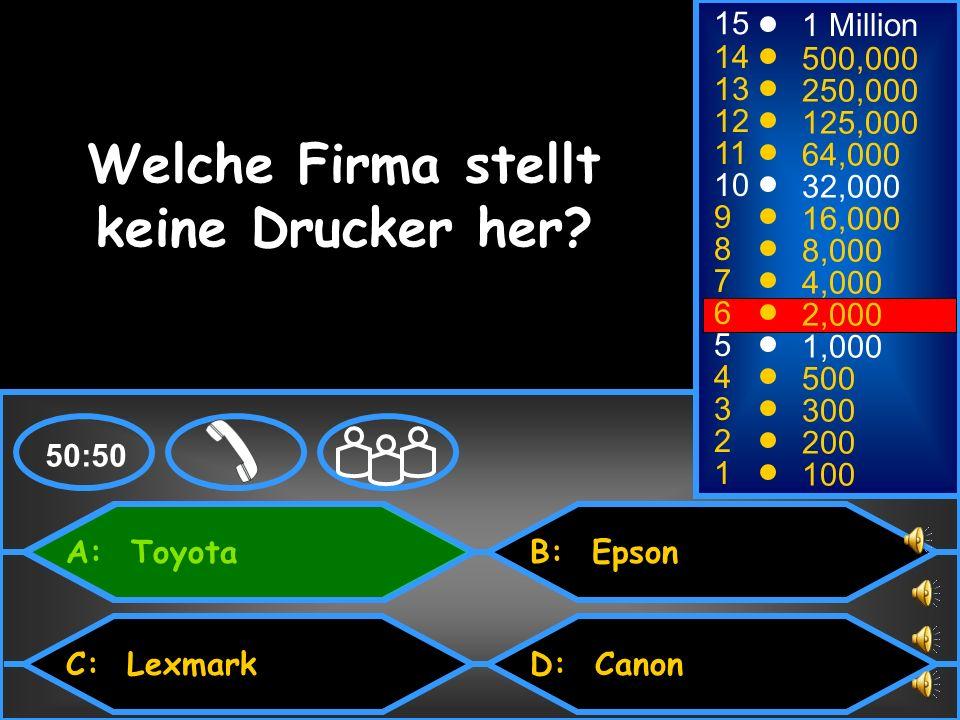 A: Toyota C: Lexmark B: Epson D: Canon 50:50 15 14 13 12 11 10 9 8 7 6 5 4 3 2 1 1 Million 500,000 250,000 125,000 64,000 32,000 16,000 8,000 4,000 2,000 1,000 500 300 200 100 Welche Firma stellt keine Drucker her?