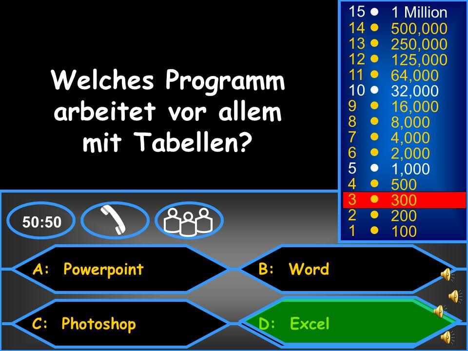 A: ein Computervirus C: ein Bildschirmschoner B: eine USB-Festplatte D: ein Bildchen auf dem Desktop 50:50 15 14 13 12 11 10 9 8 7 6 5 4 3 2 1 1 Million 500,000 250,000 125,000 64,000 32,000 16,000 8,000 4,000 2,000 1,000 500 300 200 100 Was ist ein Icon?
