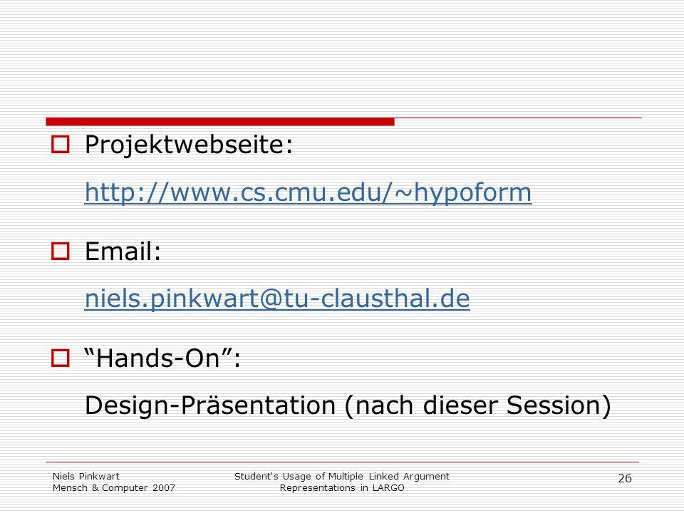 26 Niels Pinkwart Mensch & Computer 2007 Students Usage of Multiple Linked Argument Representations in LARGO Projektwebseite: http://www.cs.cmu.edu/~h