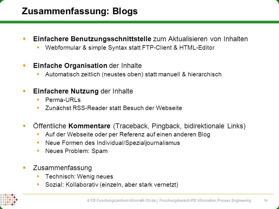 14 FZI Forschungszentrum Informatik (fzi.de) | Forschungsbereich IPE: Information, Process, Engineering Zusammenfassung: Blogs Einfachere Benutzungssc
