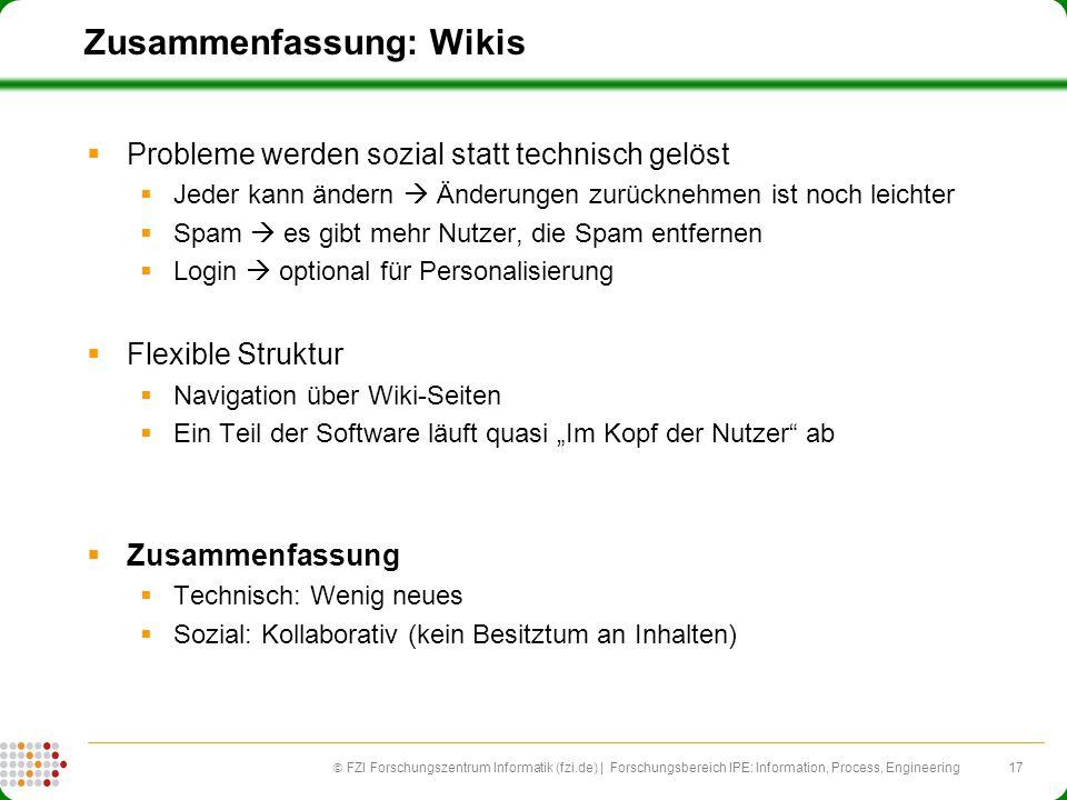 17 FZI Forschungszentrum Informatik (fzi.de) | Forschungsbereich IPE: Information, Process, Engineering Zusammenfassung: Wikis Probleme werden sozial