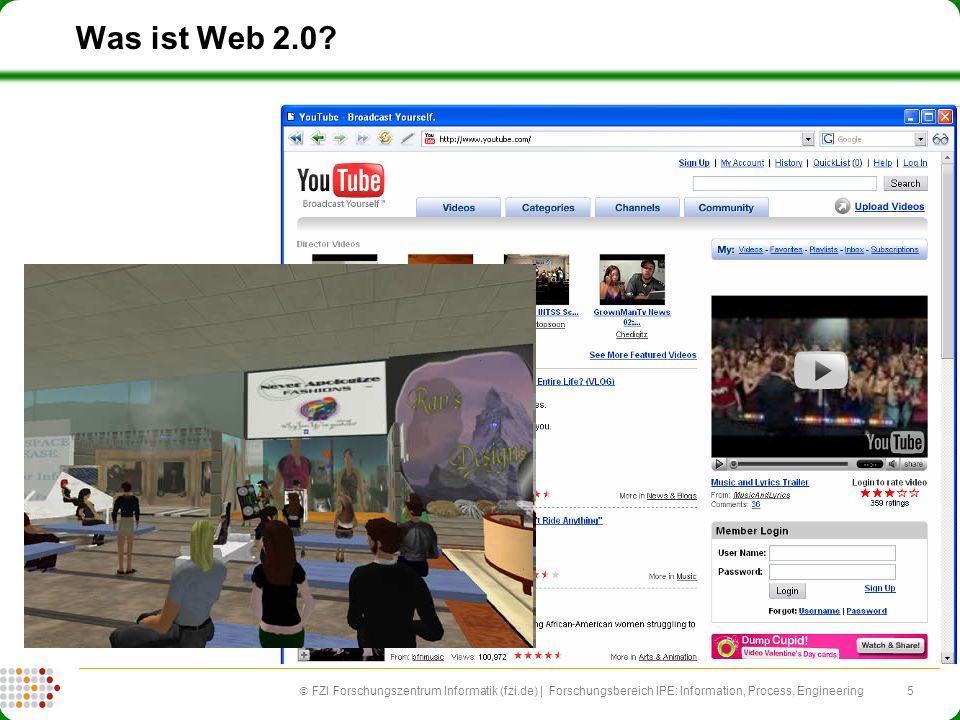 5 FZI Forschungszentrum Informatik (fzi.de) | Forschungsbereich IPE: Information, Process, Engineering Was ist Web 2.0?