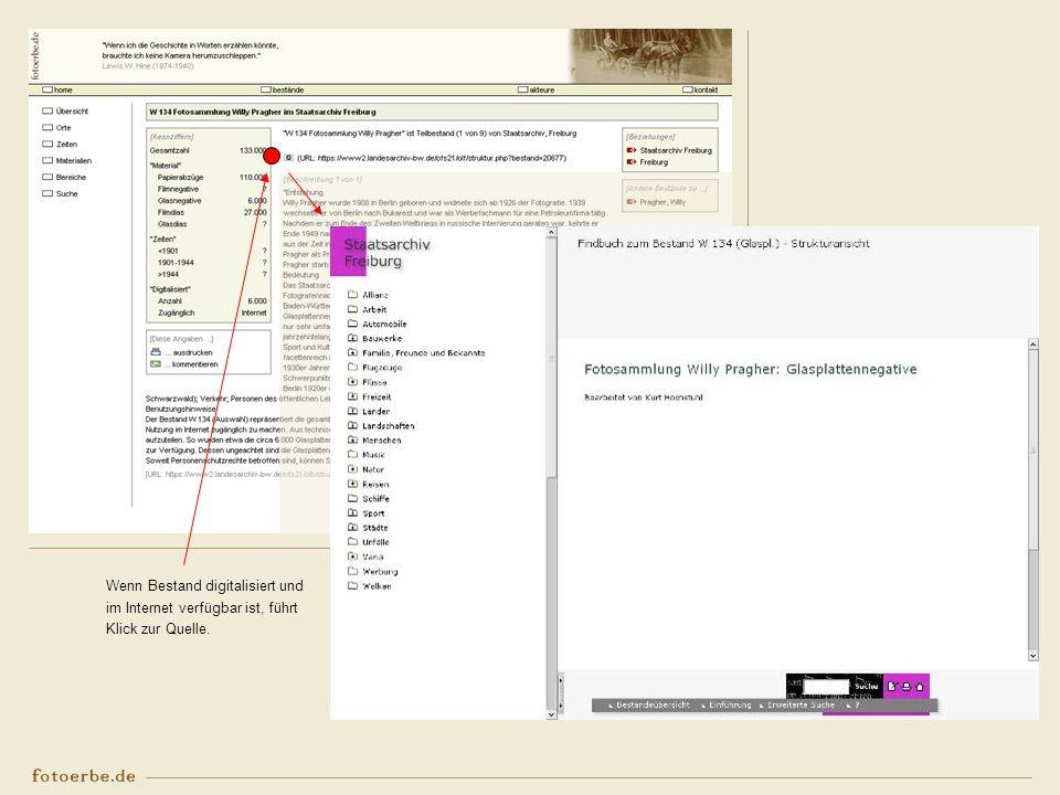 Wenn Bestand digitalisiert und im Internet verfügbar ist, führt Klick zur Quelle.