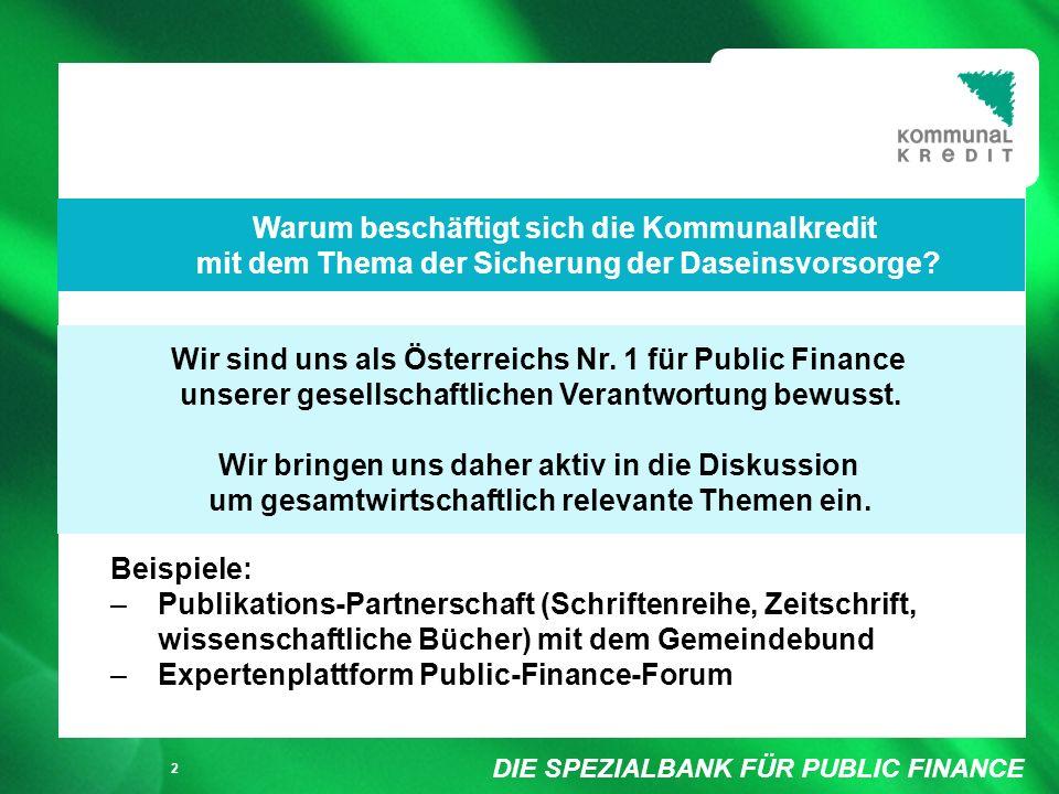 DIE SPEZIALBANK FÜR PUBLIC FINANCE Füllung weiß/ keine Füllung 3 Nummer 1 für Public Finance 31.12.2001 [EUR Mio.] Österreich Ausland davon Schweiz Summe 2.503,2 754,3 470,5 3.257,5 31.12.2002 [EUR Mio.] 3.574,0 1.004,9 647,1 4.578,9 Veränderung in % + 43 % + 33 % + 38 % + 41 % Forderungen an Kunden Nur 8 % unserer Finanzierungen für Maastricht-Verschuldung relevant