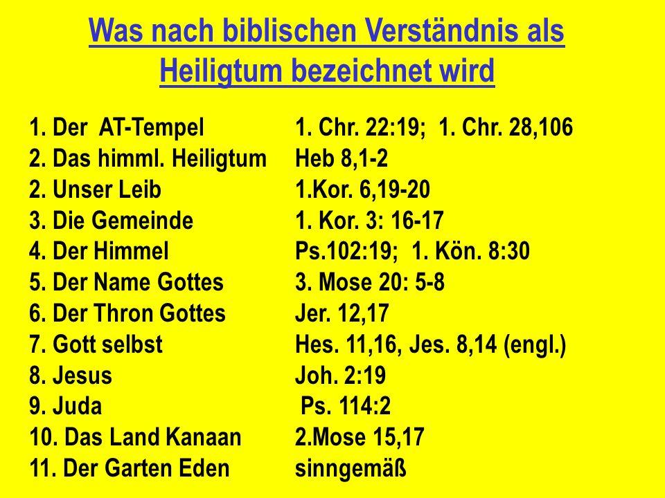 Was nach biblischen Verständnis als Heiligtum bezeichnet wird 1. Der AT-Tempel 1. Chr. 22:19; 1. Chr. 28,106 2. Das himml. HeiligtumHeb 8,1-2 2. Unser