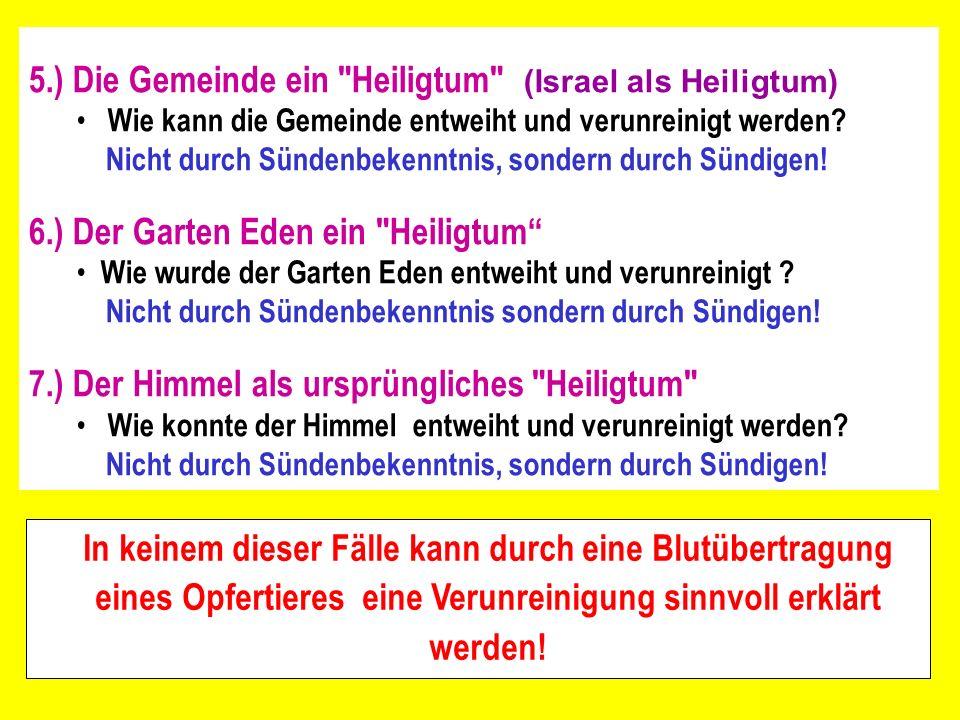 5.) Die Gemeinde ein Heiligtum (Israel als Heiligtum) Wie kann die Gemeinde entweiht und verunreinigt werden.