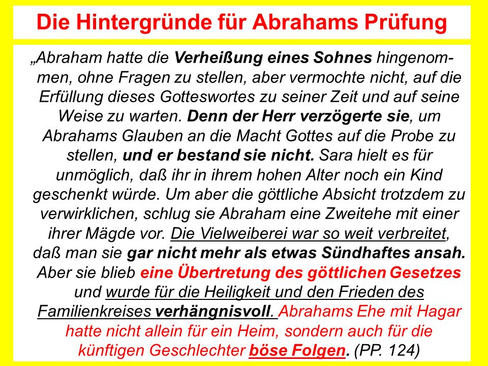 Abraham hatte die Verheißung eines Sohnes hingenom- men, ohne Fragen zu stellen, aber vermochte nicht, auf die Erfüllung dieses Gotteswortes zu seiner