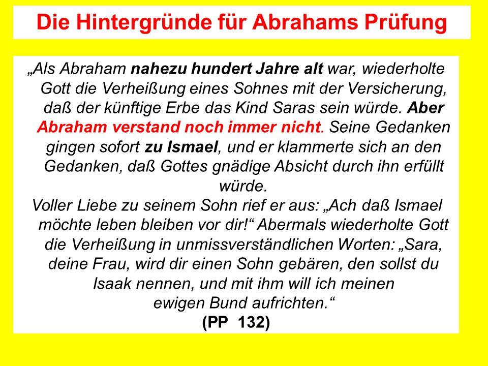 Als Abraham nahezu hundert Jahre alt war, wiederholte Gott die Verheißung eines Sohnes mit der Versicherung, daß der künftige Erbe das Kind Saras sein