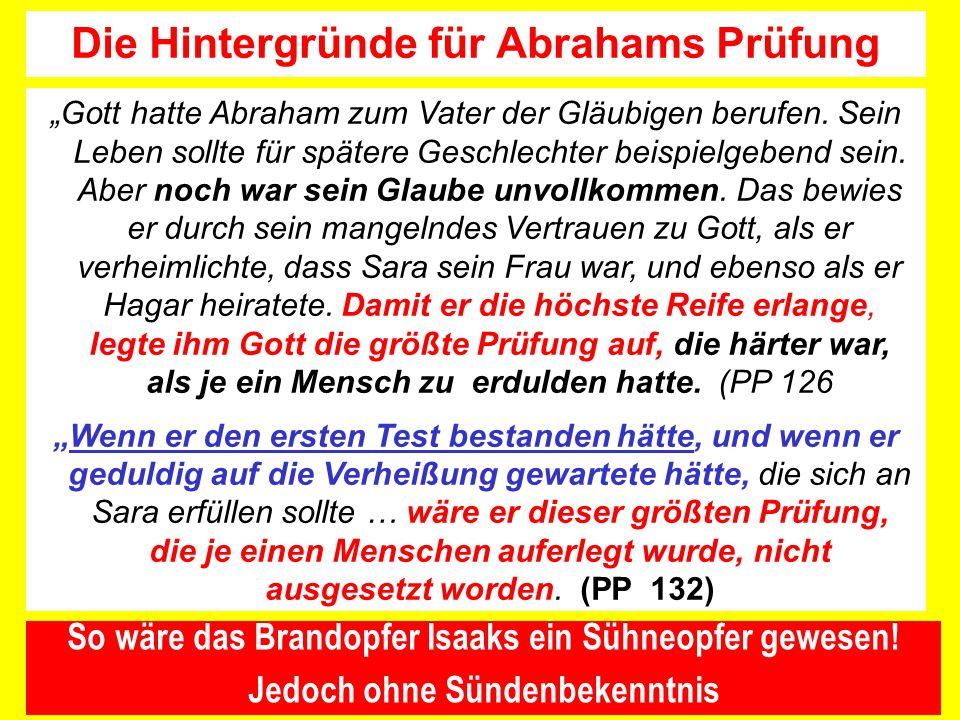 Gott hatte Abraham zum Vater der Gläubigen berufen. Sein Leben sollte für spätere Geschlechter beispielgebend sein. Aber noch war sein Glaube unvollko