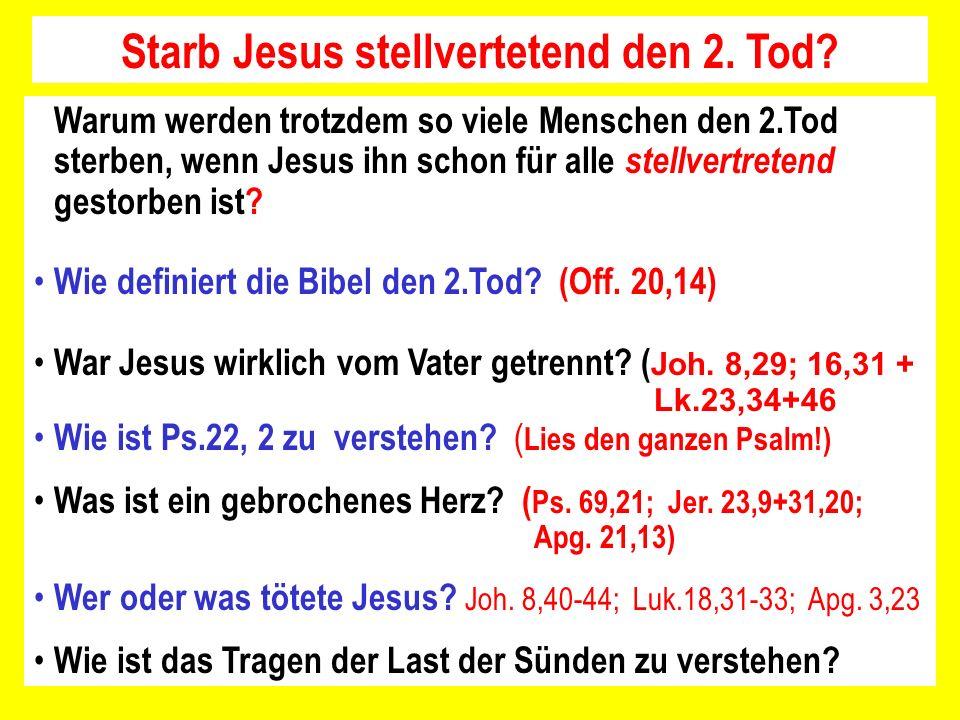 Warum werden trotzdem so viele Menschen den 2.Tod sterben, wenn Jesus ihn schon für alle stellvertretend gestorben ist? Wie definiert die Bibel den 2.