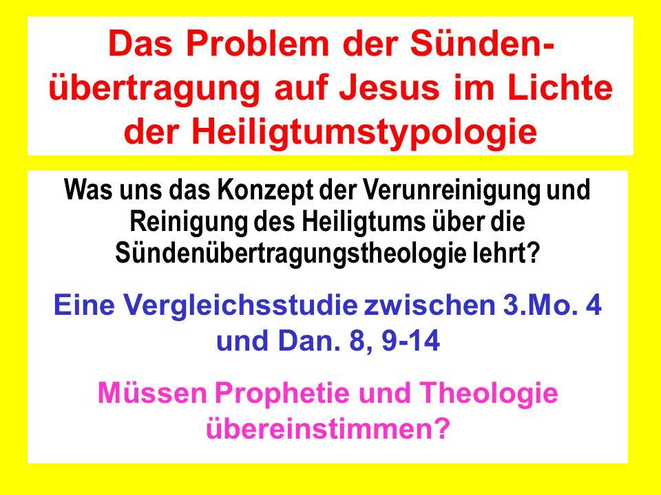 Was uns das Konzept der Verunreinigung und Reinigung des Heiligtums über die Sündenübertragungstheologie lehrt? Eine Vergleichsstudie zwischen 3.Mo. 4