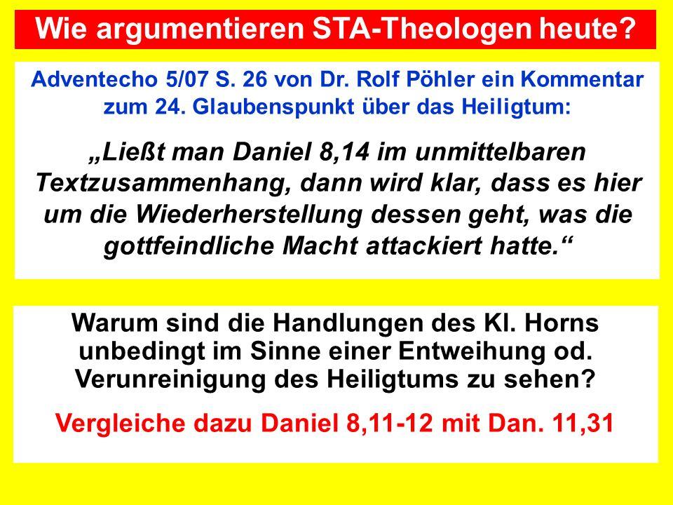 Adventecho 5/07 S. 26 von Dr. Rolf Pöhler ein Kommentar zum 24. Glaubenspunkt über das Heiligtum: Ließt man Daniel 8,14 im unmittelbaren Textzusammenh