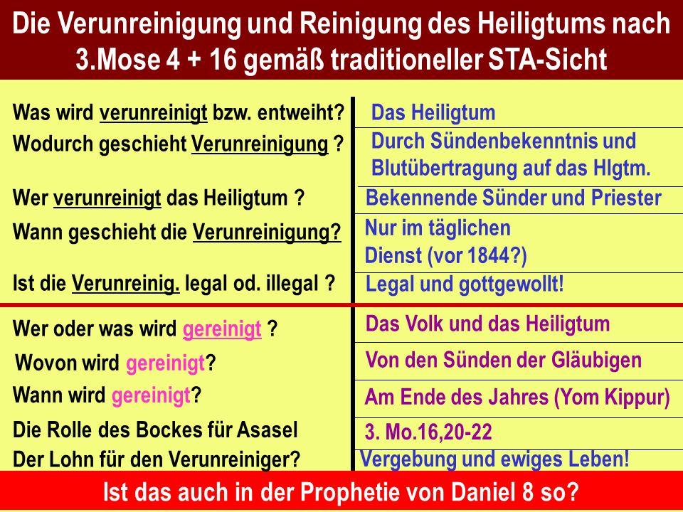 Die Verunreinigung und Reinigung des Heiligtums nach 3.Mose 4 + 16 gemäß traditioneller STA-Sicht Wer verunreinigt das Heiligtum ? Wodurch geschieht V