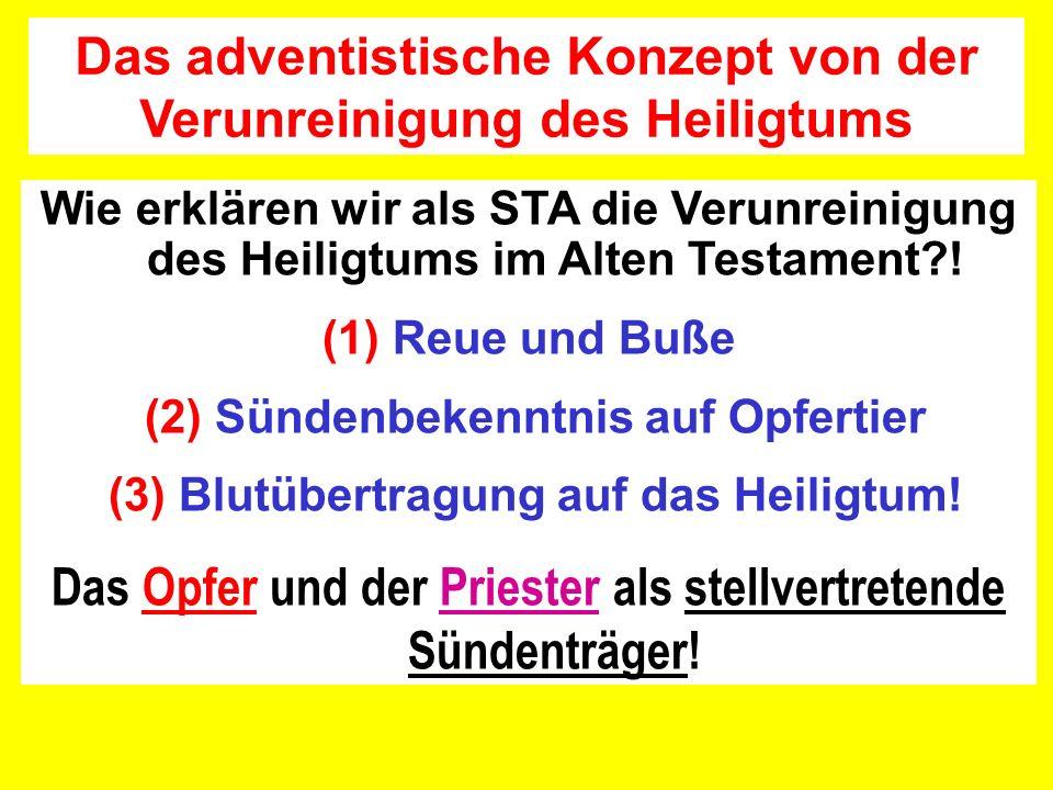 Wie erklären wir als STA die Verunreinigung des Heiligtums im Alten Testament?! (1) Reue und Buße (2) Sündenbekenntnis auf Opfertier (3) Blutübertragu