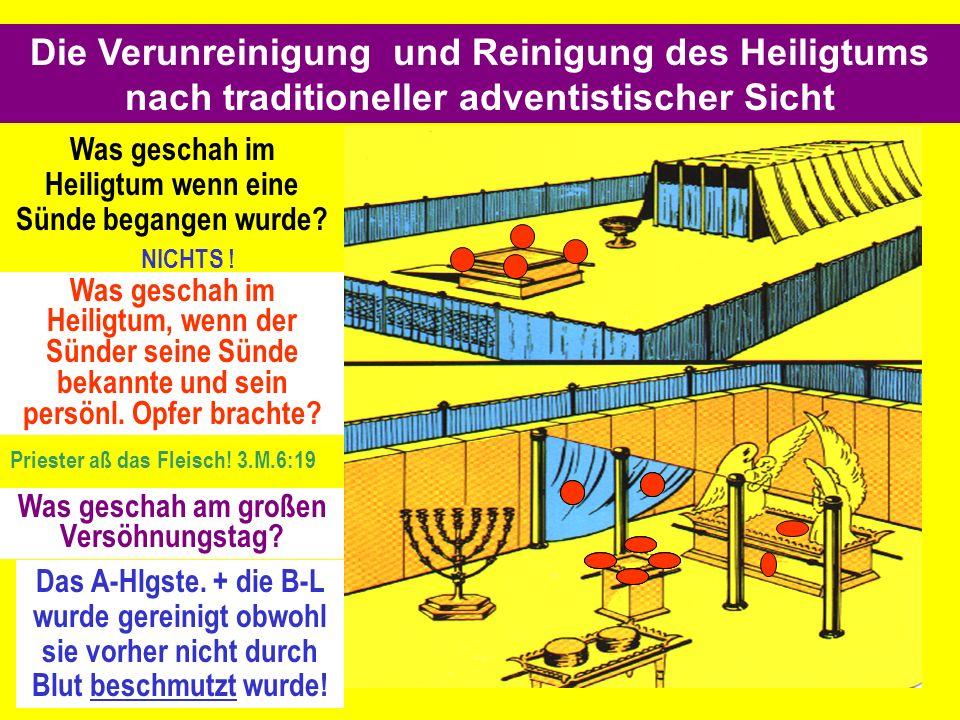 Die Verunreinigung und Reinigung des Heiligtums nach traditioneller adventistischer Sicht Was geschah am großen Versöhnungstag.
