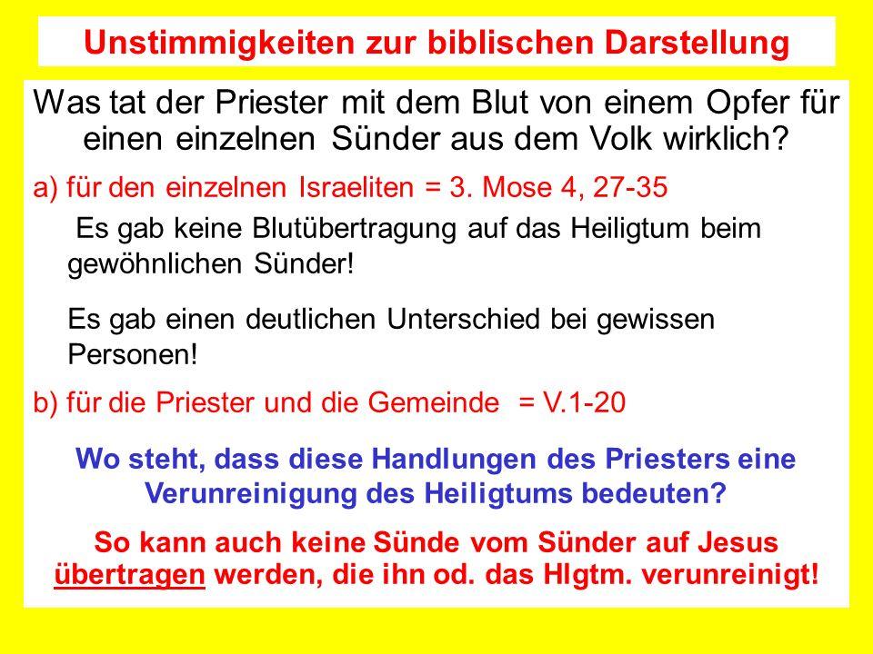 Was tat der Priester mit dem Blut von einem Opfer für einen einzelnen Sünder aus dem Volk wirklich? a) für den einzelnen Israeliten = 3. Mose 4, 27-35