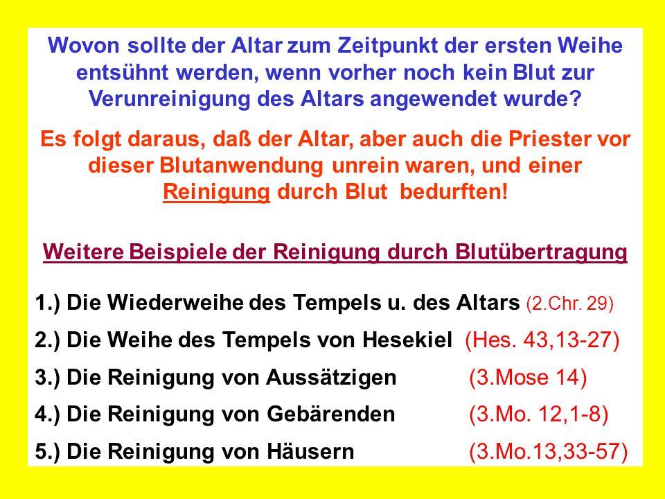 Wovon sollte der Altar zum Zeitpunkt der ersten Weihe entsühnt werden, wenn vorher noch kein Blut zur Verunreinigung des Altars angewendet wurde.
