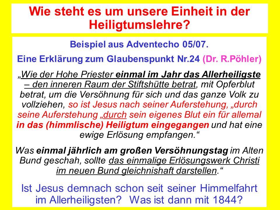 Beispiel aus Adventecho 05/07. Eine Erklärung zum Glaubenspunkt Nr.24 (Dr. R.Pöhler) Wie der Hohe Priester einmal im Jahr das Allerheiligste – den inn