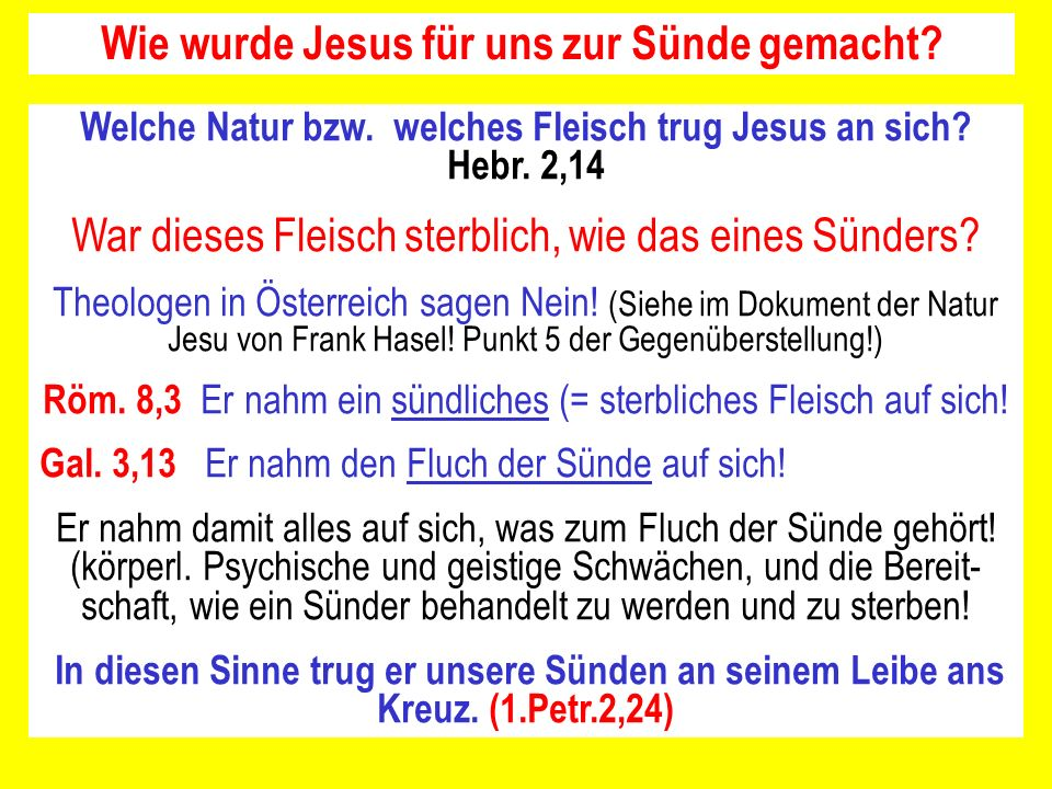 Welche Natur bzw. welches Fleisch trug Jesus an sich? Hebr. 2,14 War dieses Fleisch sterblich, wie das eines Sünders? Theologen in Österreich sagen Ne
