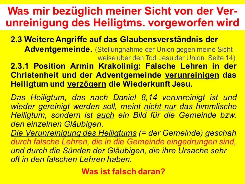Was mir bezüglich meiner Sicht von der Ver- unreinigung des Heiligtms. vorgeworfen wird 2.3 Weitere Angriffe auf das Glaubensverständnis der Adventgem
