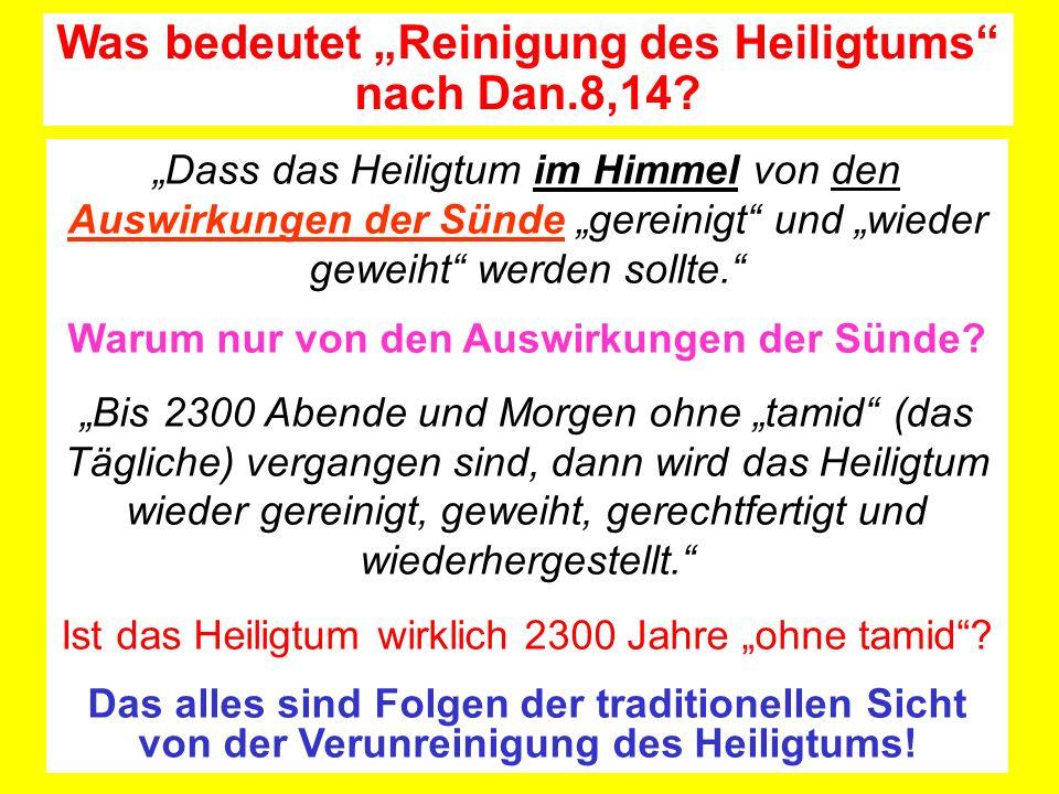 Dass das Heiligtum im Himmel von den Auswirkungen der Sünde gereinigt und wieder geweiht werden sollte. Warum nur von den Auswirkungen der Sünde? Bis
