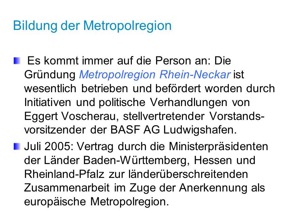 Bildung der Metropolregion Es kommt immer auf die Person an: Die Gründung Metropolregion Rhein-Neckar ist wesentlich betrieben und befördert worden du