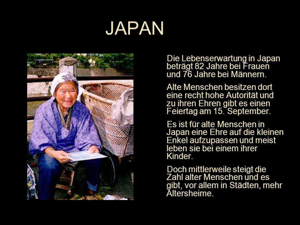 Die Lebenserwartung in Japan beträgt 82 Jahre bei Frauen und 76 Jahre bei Männern.