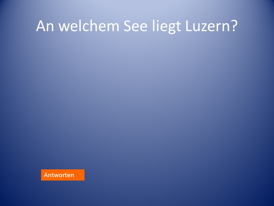 An welchem See liegt Luzern? Antworten