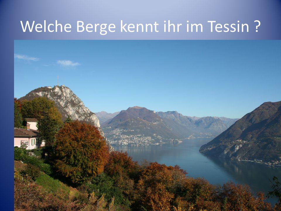 Welche Berge kennt ihr im Tessin ? Antworten