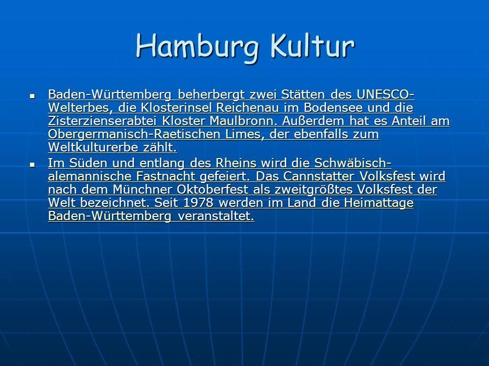 Hamburg Kultur Baden-Württemberg beherbergt zwei Stätten des UNESCO- Welterbes, die Klosterinsel Reichenau im Bodensee und die Zisterzienserabtei Kloster Maulbronn.