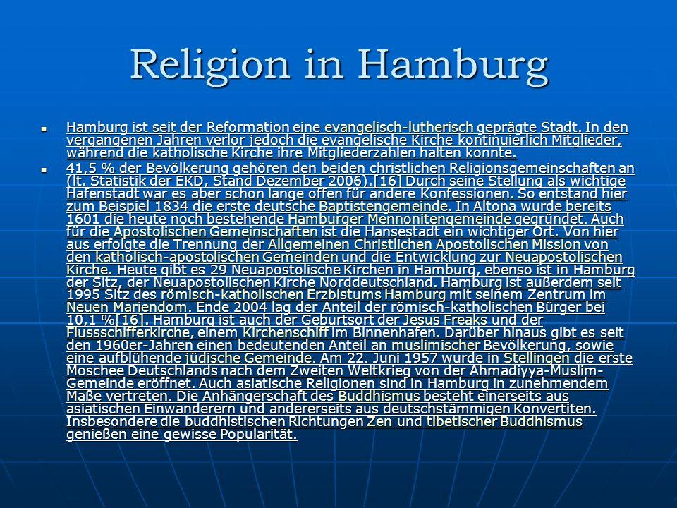 Religion in Hamburg Hamburg ist seit der Reformation eine evangelisch-lutherisch geprägte Stadt.
