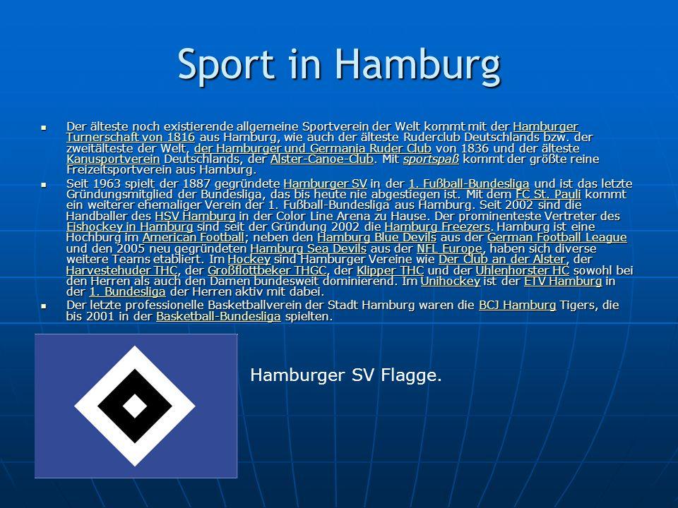 Sport in Hamburg Der älteste noch existierende allgemeine Sportverein der Welt kommt mit der Hamburger Turnerschaft von 1816 aus Hamburg, wie auch der älteste Ruderclub Deutschlands bzw.