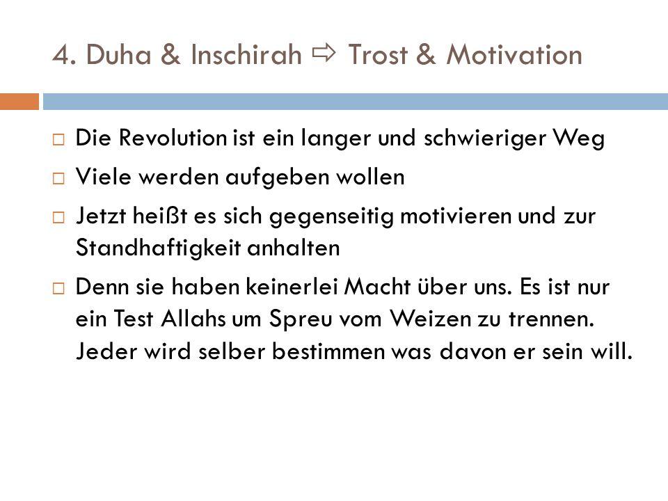4. Duha & Inschirah Trost & Motivation Die Revolution ist ein langer und schwieriger Weg Viele werden aufgeben wollen Jetzt heißt es sich gegenseitig
