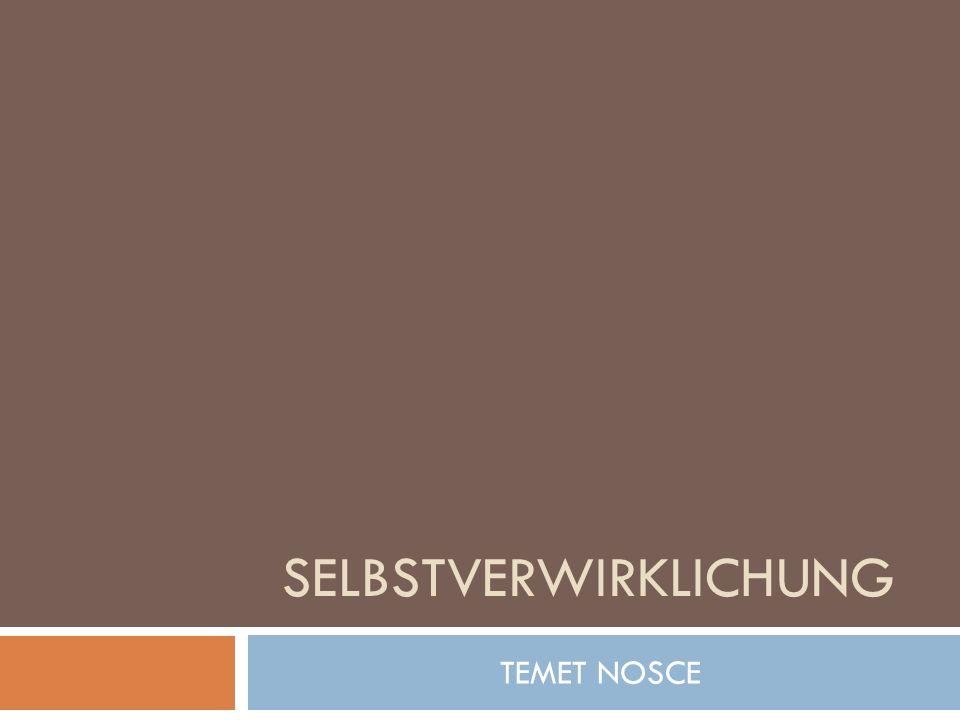SELBSTVERWIRKLICHUNG TEMET NOSCE