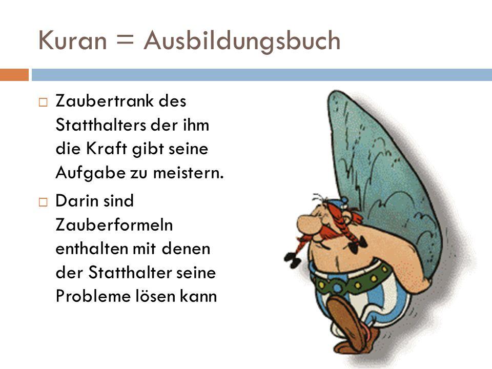 Kuran = Ausbildungsbuch Zaubertrank des Statthalters der ihm die Kraft gibt seine Aufgabe zu meistern. Darin sind Zauberformeln enthalten mit denen de