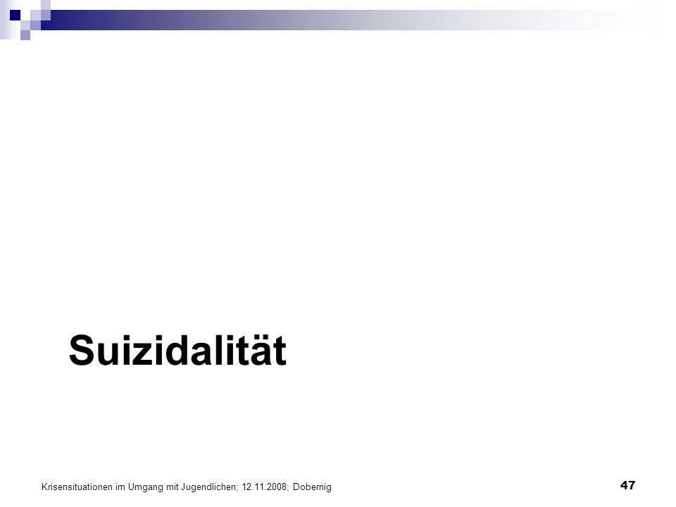 Krisensituationen im Umgang mit Jugendlichen; 12.11.2008; Dobernig 47 Suizidalität