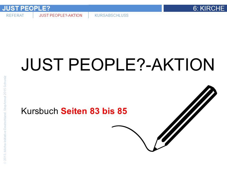 JUST PEOPLE 6: KIRCHE REFERATJUST PEOPLE -AKTIONKURSABSCHLUSS JUST PEOPLE -AKTION Kursbuch Seiten 83 bis 85