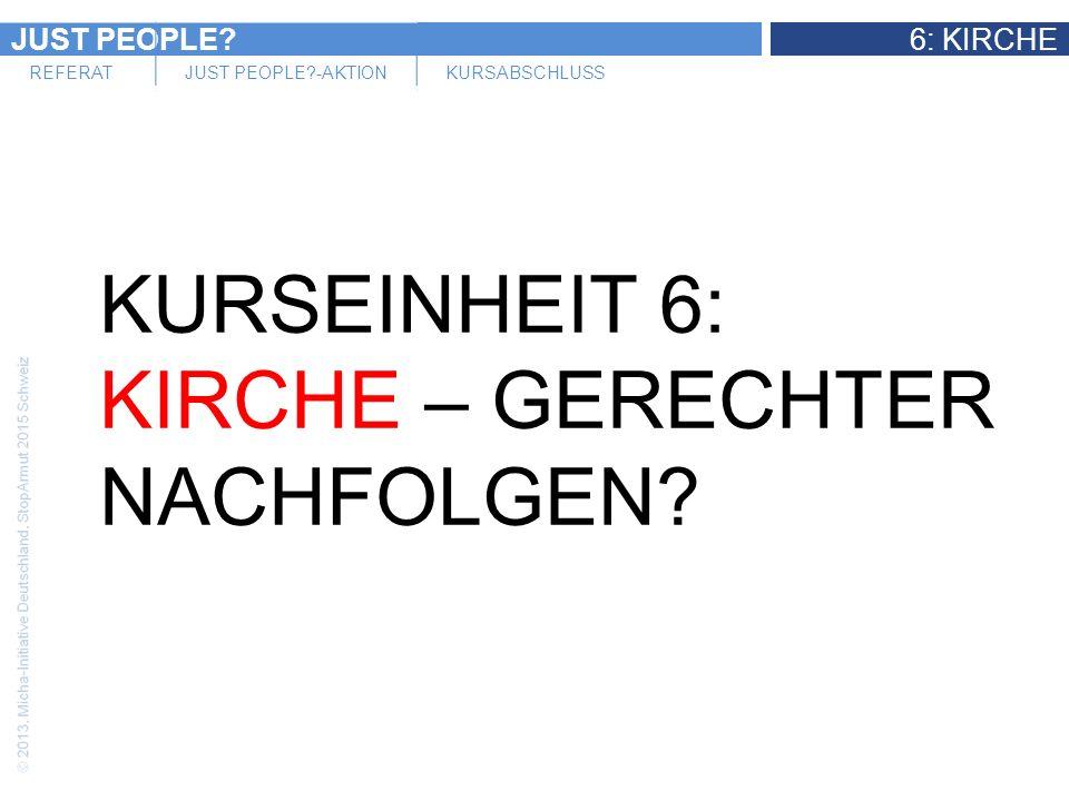 JUST PEOPLE?6: KIRCHE REFERATJUST PEOPLE?-AKTIONKURSABSCHLUSS Besinnlicher Anfang Kursbuch Seite 8