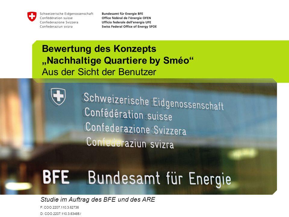 Studie im Auftrag des BFE und des ARE F: COO.2207.110.3.62736 D: COO.2207.110.3.63485 / Bewertung des Konzepts Nachhaltige Quartiere by Sméo Aus der Sicht der Benutzer
