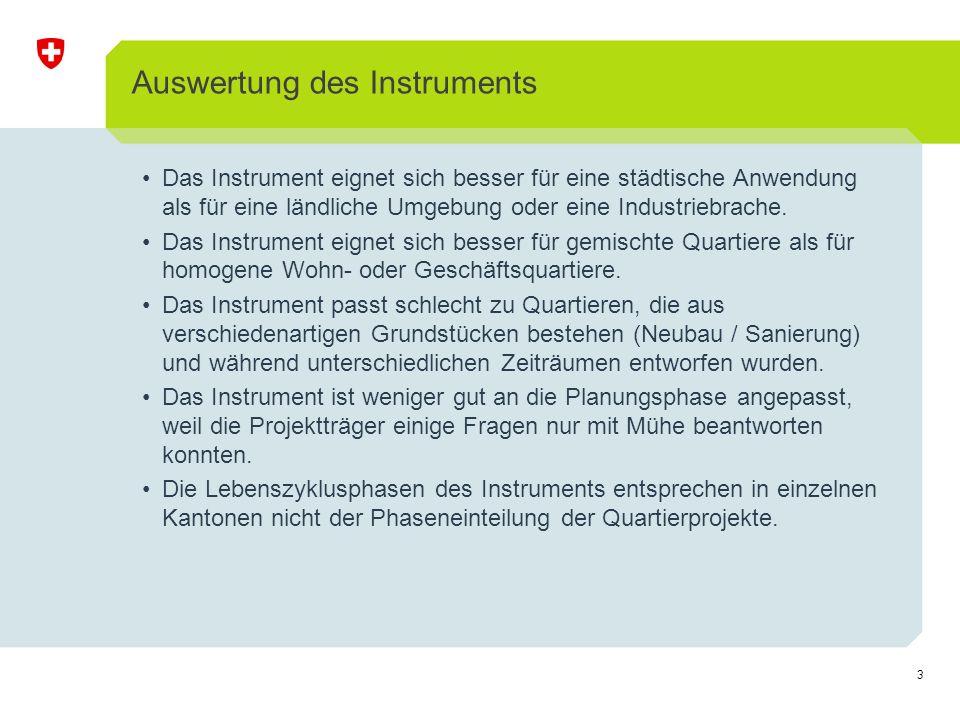 3 Auswertung des Instruments Das Instrument eignet sich besser für eine städtische Anwendung als für eine ländliche Umgebung oder eine Industriebrache