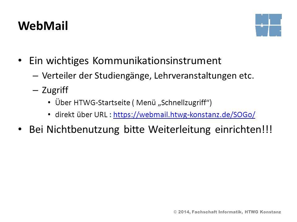 © 2014, Fachschaft Informatik, HTWG Konstanz WebMail Ein wichtiges Kommunikationsinstrument – Verteiler der Studiengänge, Lehrveranstaltungen etc.