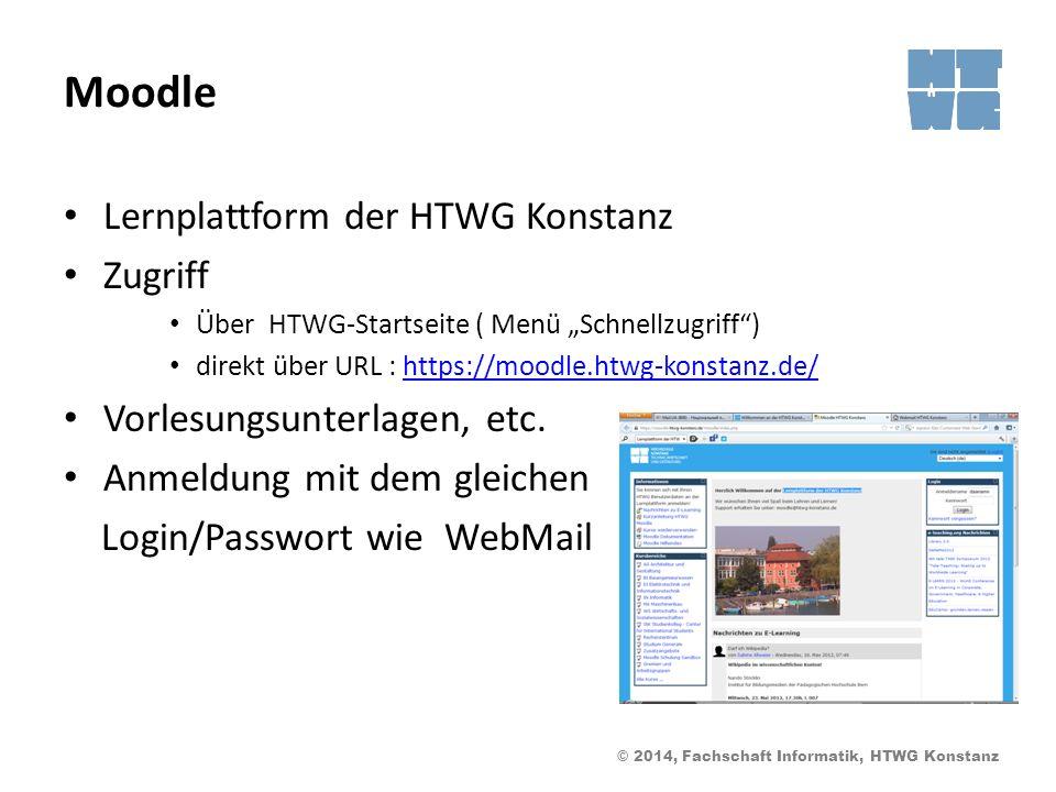 © 2014, Fachschaft Informatik, HTWG Konstanz Moodle Lernplattform der HTWG Konstanz Zugriff Über HTWG-Startseite ( Menü Schnellzugriff) direkt über URL : https://moodle.htwg-konstanz.de/https://moodle.htwg-konstanz.de/ Vorlesungsunterlagen, etc.