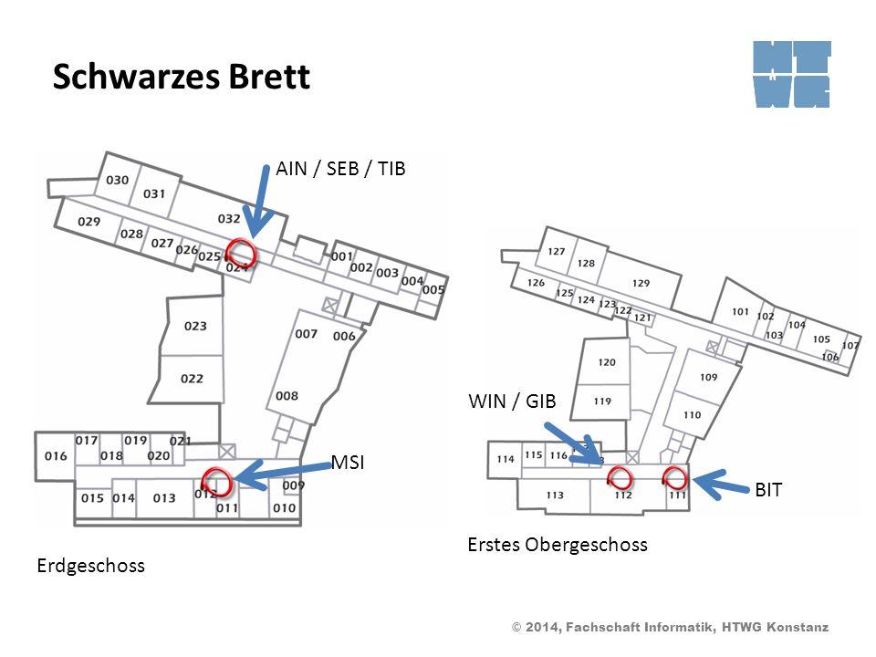 © 2014, Fachschaft Informatik, HTWG Konstanz Schwarzes Brett Erdgeschoss Erstes Obergeschoss AIN / SEB / TIB MSI BIT WIN / GIB