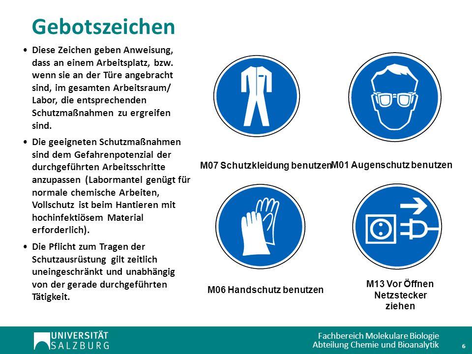 Fachbereich Molekulare Biologie Abteilung Chemie und Bioanalytik Gebotszeichen M07 Schutzkleidung benutzen M01 Augenschutz benutzen M06 Handschutz ben