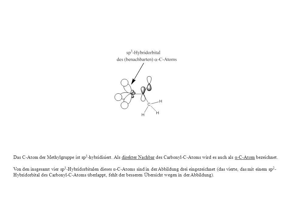 Das C-Atom der Methylgruppe ist sp 3 -hybridisiert.
