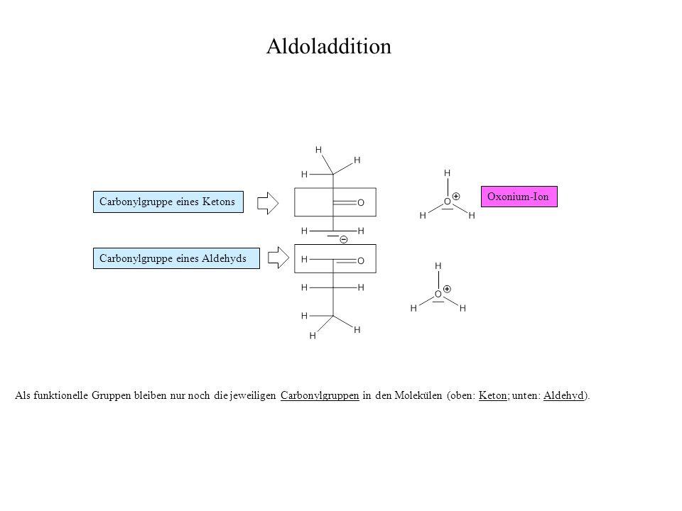 Als funktionelle Gruppen bleiben nur noch die jeweiligen Carbonylgruppen in den Molekülen (oben: Keton; unten: Aldehyd).