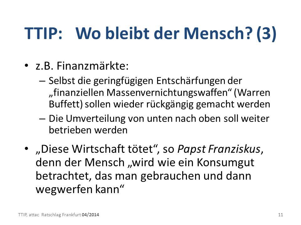TTIP: Wo bleibt der Mensch.(3) z.B.