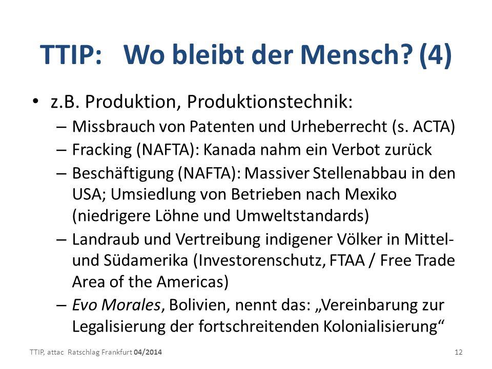 TTIP: Wo bleibt der Mensch.(4) z.B.