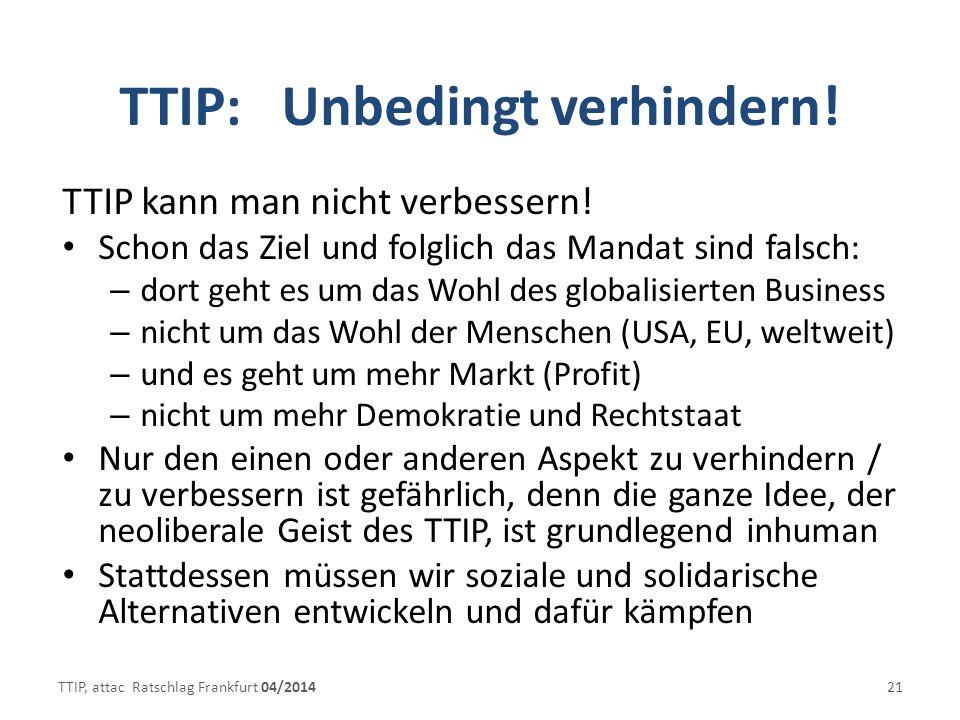 TTIP: Unbedingt verhindern.TTIP kann man nicht verbessern.